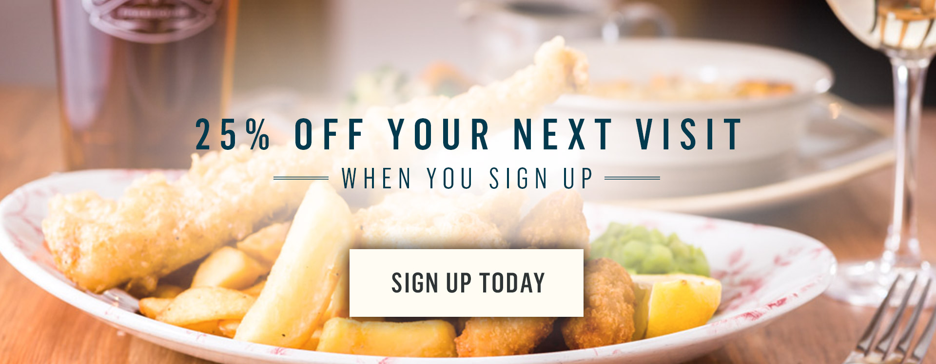 Sign up to our newsletter to receive 25% off your food bill