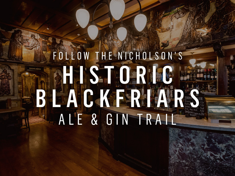 Follow the Historic Blackfriars Ale Trail