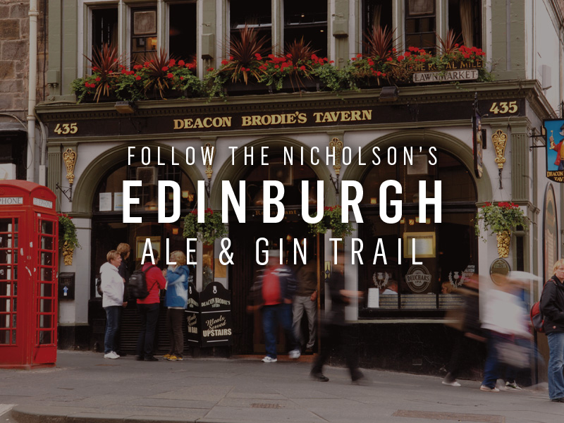Follow the Nicholson's Edinburgh Ale Trail