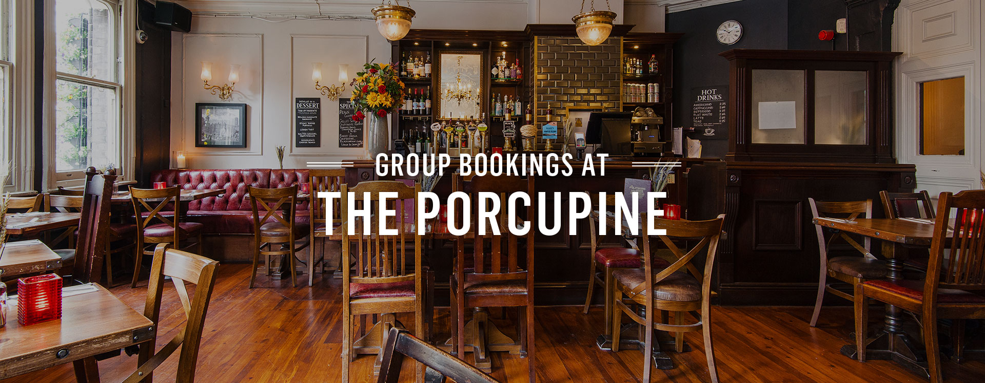 Group Bookings at The Porcupine