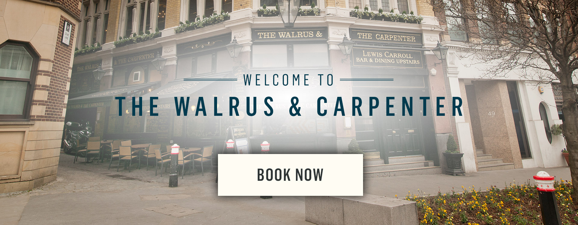 Welcome to The Walrus and The Carpenter - Book Now